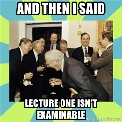 reagan white house laughing - And then i said lecture one isn't examinable