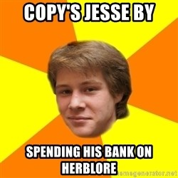 Sentimental Idiot - copy's jesse by spending his bank on herblore