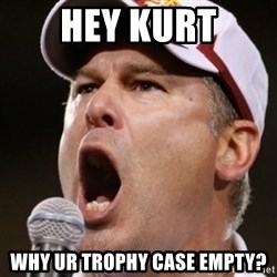 Pauw Whoads - hey kurt why ur trophy case empty?