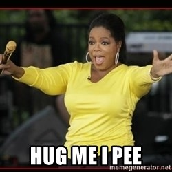 Overly-Excited Oprah!!!  - HUG ME I PEE