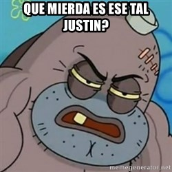 Spongebob How Tough Am I? - que mierda es ese tal justin?