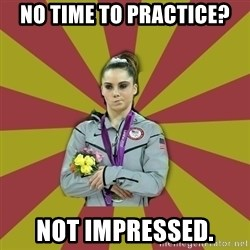 Not Impressed Makayla - No time to practice? not impressed.