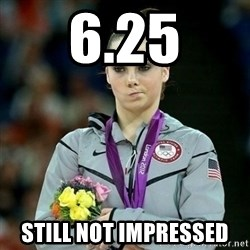 McKayla Maroney Not Impressed - 6.25 Still not impressed