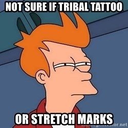 Futurama Fry - not sure if tribal tattoo or stretch marks