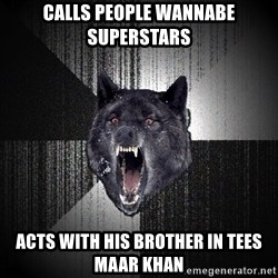 flniuydl - CALLS PEOPLE WANNABE SUPERSTARS ACTS WITH HIS BROTHER IN TEES MAAR KHAN
