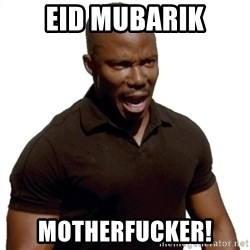Doakes SURPRISE - eid mubarik motherfucker!