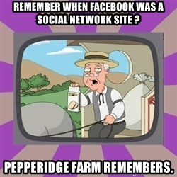 Pepperidge Farm Remembers FG - Remember when facebook was a social network site ? pepperidge farm remembers.