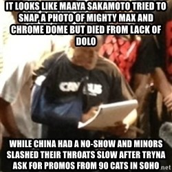 Canibus Notepad  - IT LOOKS LIKE MAAYA SAKAMOTO TRIED TO SNAP A PHOTO OF MIGHTY MAX AND CHROME DOME BUT DIED FROM LACK OF DOLO WHILE CHINA HAD A NO-SHOW AND MINORS SLASHED THEIR THROATS SLOW AFTER TRYNA ASK FOR PROMOS FROM 90 CATS IN SOHO
