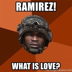 Sgt. Foley - ramirez! what is love?