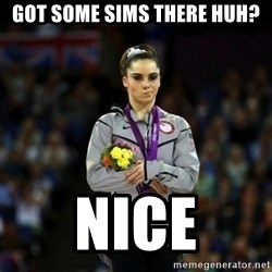 Unimpressed McKayla Maroney - Got some sims there huh? Nice