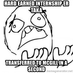 WHY SUFFERING GUY - Hard Earned Internship er taka Transferred to McGill in a second