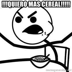 Cereal Guy Angry - !!!QUIERO MAS CEREAL!!!!!