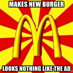 McDonalds Peeves - MAKES NEW BURGER LOOKS NOTHING LIKE THE AD