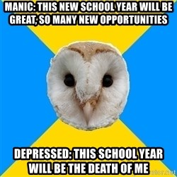 Bipolar Owl - Manic: this new school year will be great, so many new opportunities depressed: this school year will be the death of me