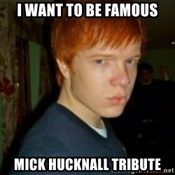 Flame_haired_Poser - i want to be famous mick hucknall tribute