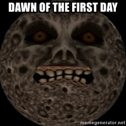 majoras mask moon - dawn of the first day