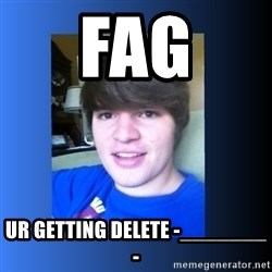 Dumb Dan  - fag ur getting delete -_______-