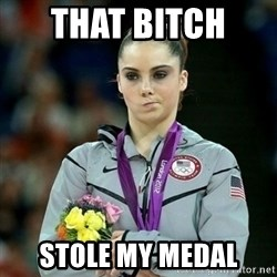 McKayla Maroney Not Impressed - THAT BITCH  STOLE MY MEDAL