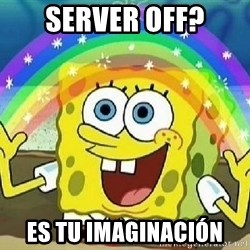 Imagination - server off? es tu imaginación