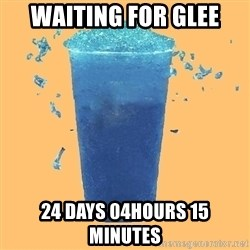 Gleek - WAITING FOR GLEE 24 DAYS 04HOURS 15 MINUTES