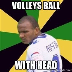 Rodolph Austin - Volleys ball with head