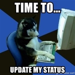 fake Dog  - TIME TO... UPDATE MY STATUS