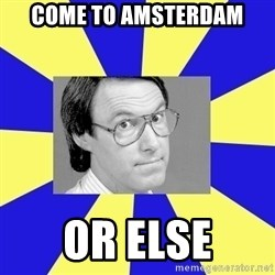 Hey Dad (Robert Hughes) - Come to Amsterdam Or Else