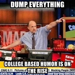 mad karma - Dump everything college based humor is on the rise
