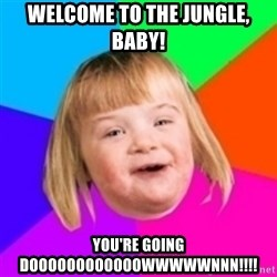 I can count to potato - welcome to the jungle, baby! you're going doooooooooooowwwwwnnn!!!!