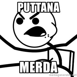 Cereal Guy Angry - PUTTANA MERDA