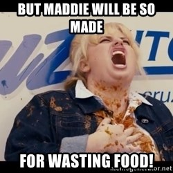 Pitch Perfect Movie (2012) - But maddie will be so made  for wasting food!