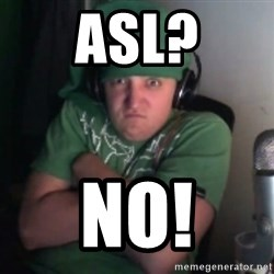 Martyn says NO! - ASL? NO!