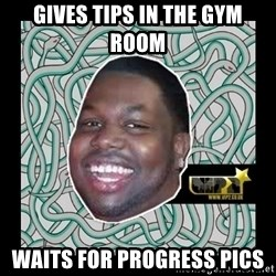 ViP2 Gayle - gives tips in the gym room waits for progress pics