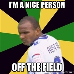Rodolph Austin - i'm a nice person OFF THE FIELD