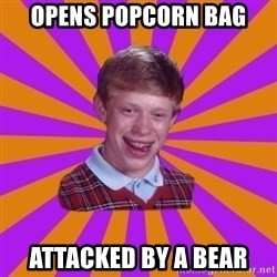 Unlucky Brian Strikes Again - opens popcorn bag attacked by a bear