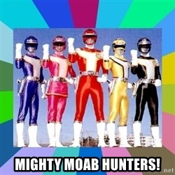power rangers - Mighty MOAB HUNTERS!