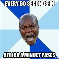 Imperative Cisse - EVERY 60 SECONDS IN  AFRICA A MINUET PASES