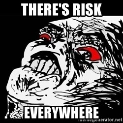Rage Face - There's Risk Everywhere