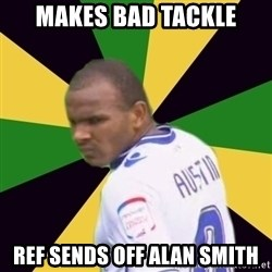 Rodolph Austin - MAKES BAD TACKLE REF SENDS OFF ALAN SMITH