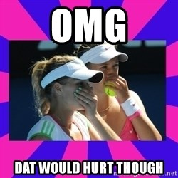 Sportgirls - OMG DAT WOULD HURT THOUGH