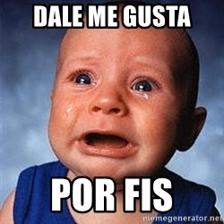 Crying Baby - dale me gusta  por fis