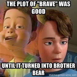 """PTSD Andy - The plot of """"Brave"""" was good until it turned into Brother Bear"""
