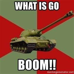 IS-2 Greatest Tank of WWII - WHAT IS GO BOOM!!