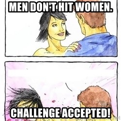 Alpha Boyfriend - men don't hit women. challenge accepted!