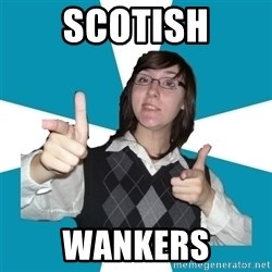 Cool Scottish Girl - SCOTISH WANKERS