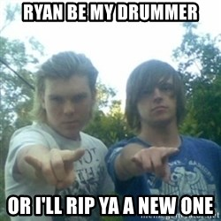 god of punk rock - ryan be my drummer or i'll rip ya a new one