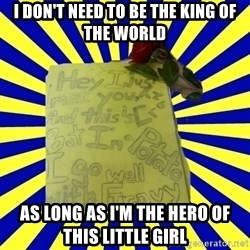 Livy - I don't need to be the king of the world As long as I'm the hero of this little girl