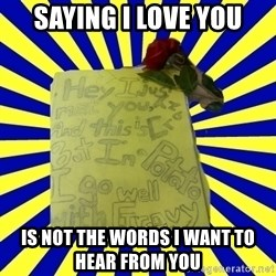 Livy - Saying I love you Is not the words I want to hear from you