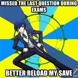 Minato Persona 3 - Missed the last question during exams BeTter reload my save