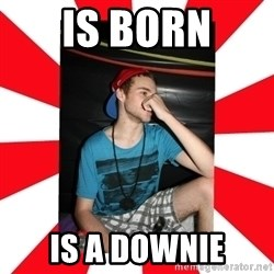 Raurie Brown - is born is a downie
